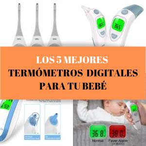 Los 5 mejores termómetros digitales para tu bebe