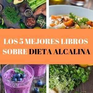 Los 5 mejores libros sobre Dieta Alcalina
